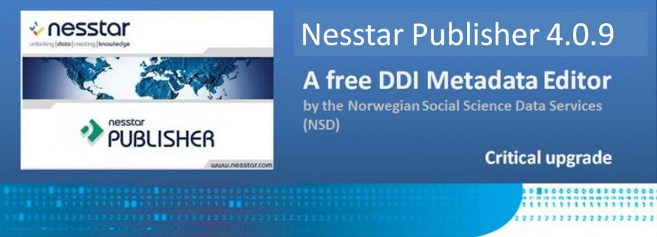 Nesstar Publisher 4.0.9 now available - Critical upgrade